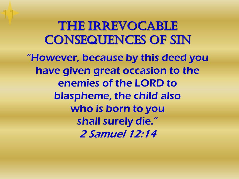 The Irrevocable Consequences of Sin