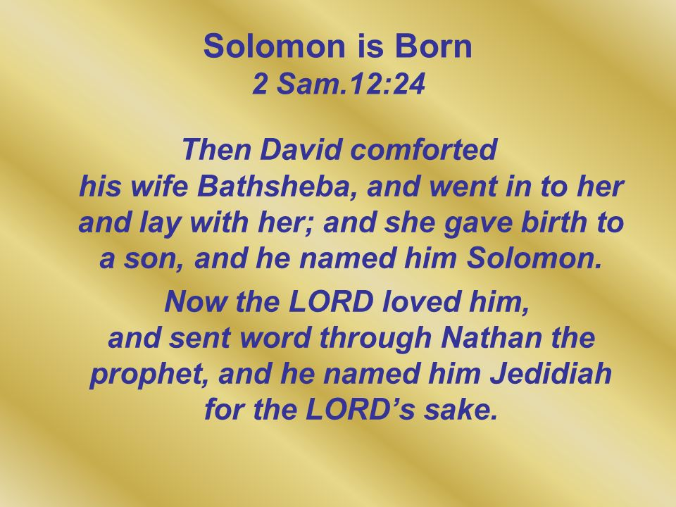 Solomon is Born 2 Sam.12:24