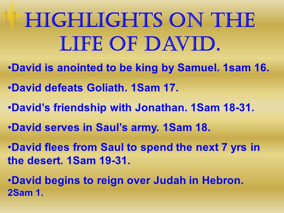 Highlights on the life of David.