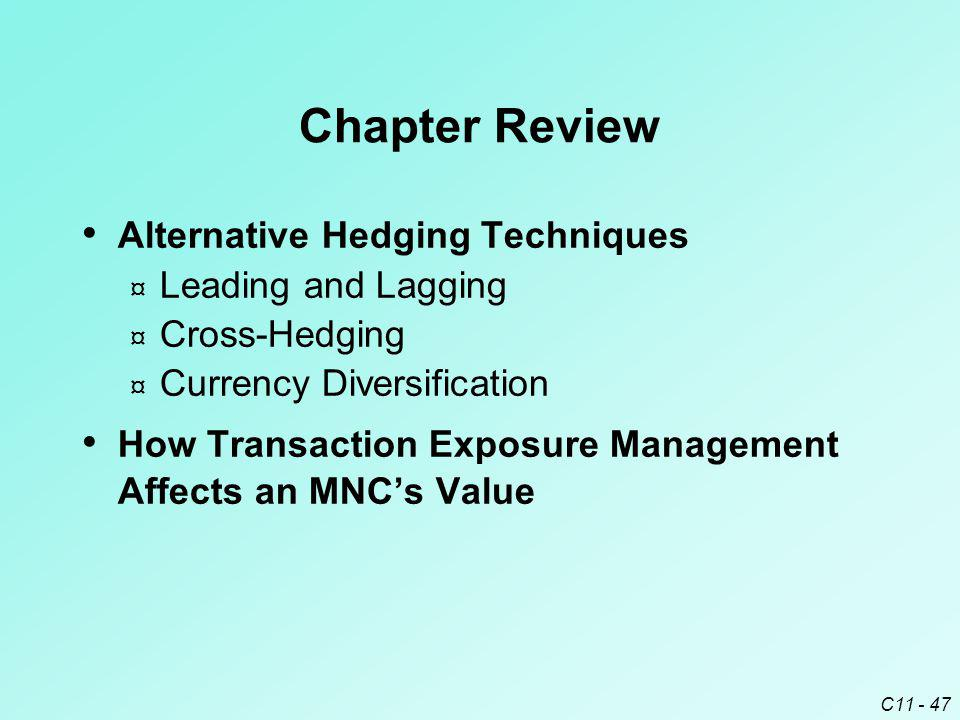 Chapter Review Alternative Hedging Techniques Leading and Lagging