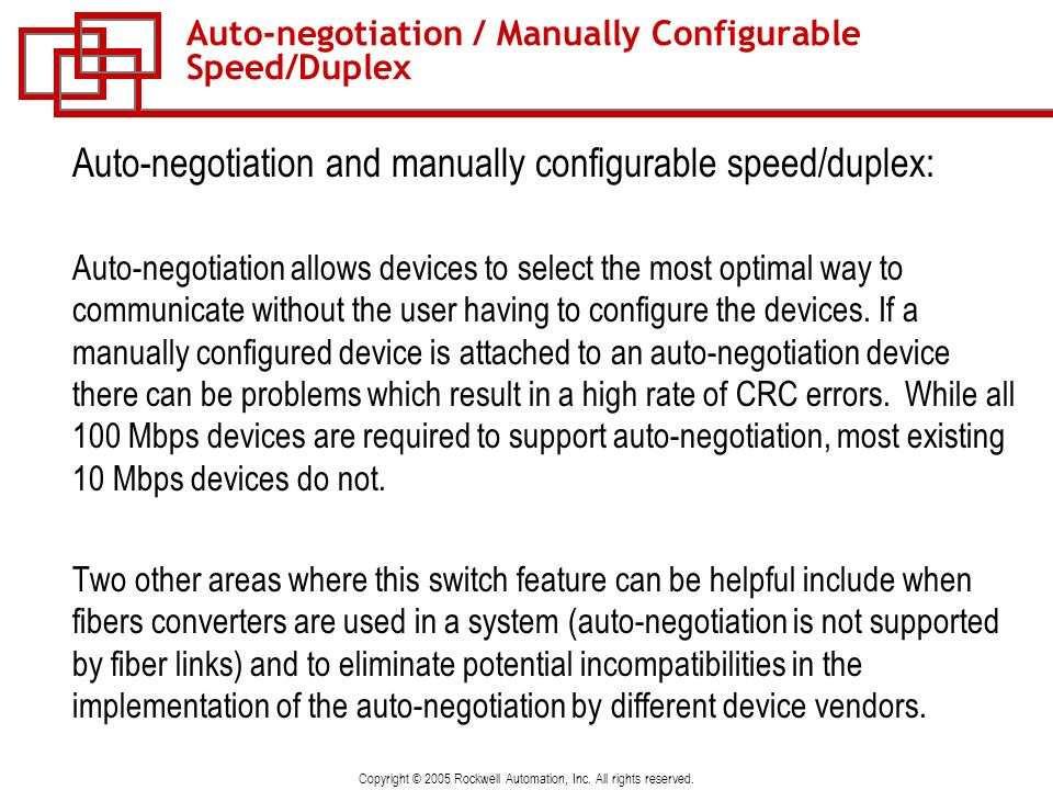 Auto-negotiation / Manually Configurable Speed/Duplex