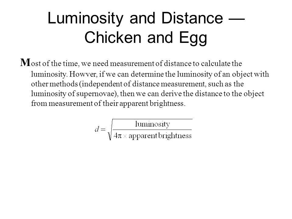 Luminosity and Distance — Chicken and Egg