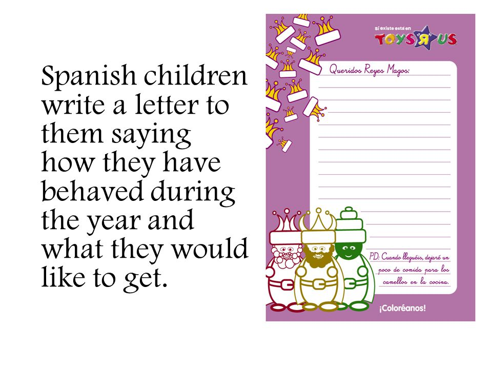 Spanish children write a letter to them saying how they have behaved during the year and what they would like to get.