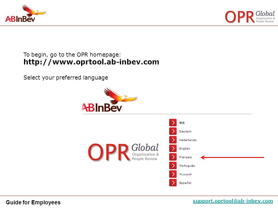 http://www.oprtool.ab-inbev.com To begin, go to the OPR homepage: