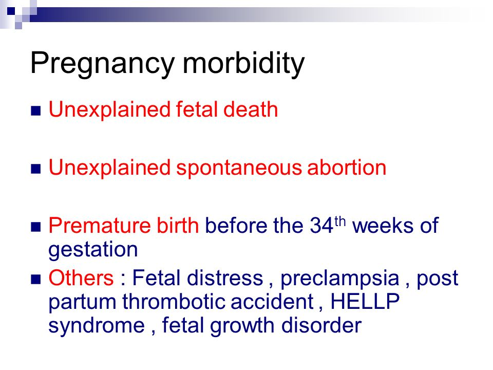 Pregnancy morbidity Unexplained fetal death