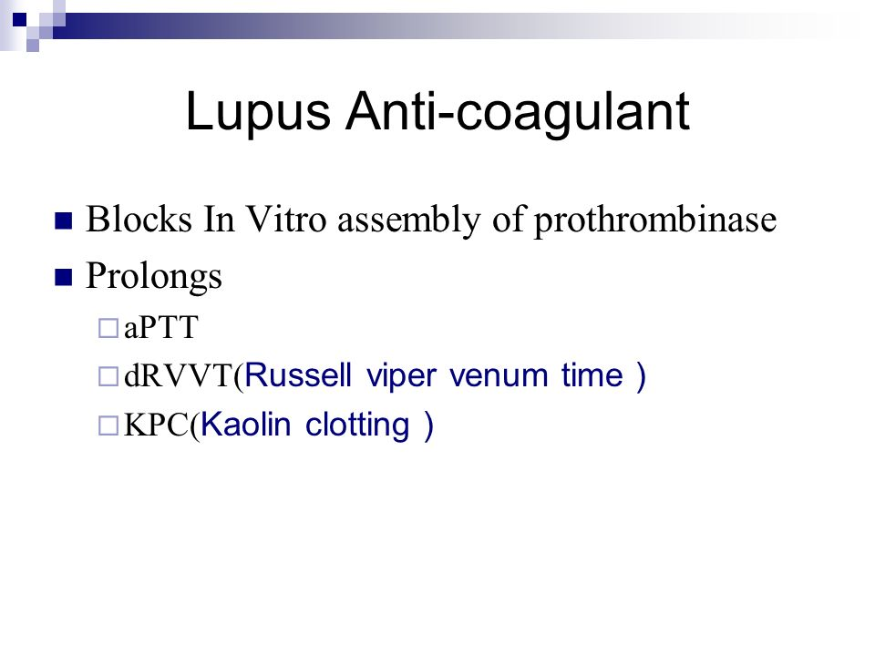 Lupus Anti-coagulant Blocks In Vitro assembly of prothrombinase