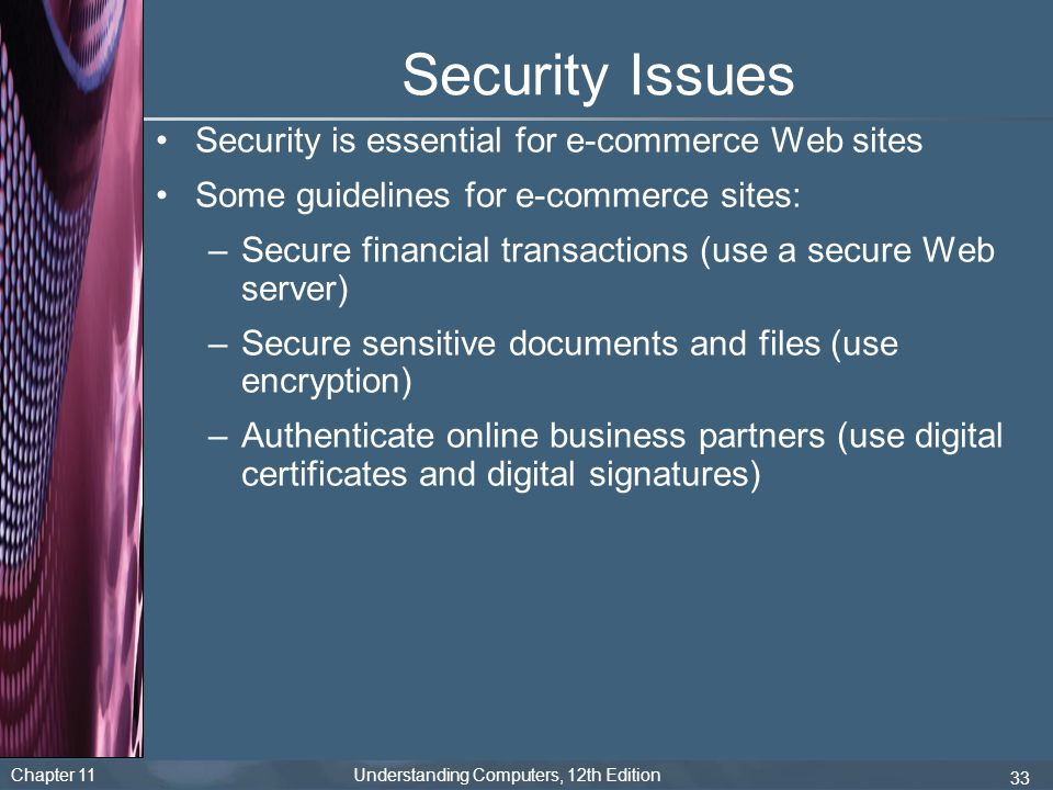 Security Issues Security is essential for e-commerce Web sites