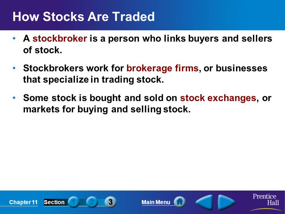 How Stocks Are Traded A stockbroker is a person who links buyers and sellers of stock.
