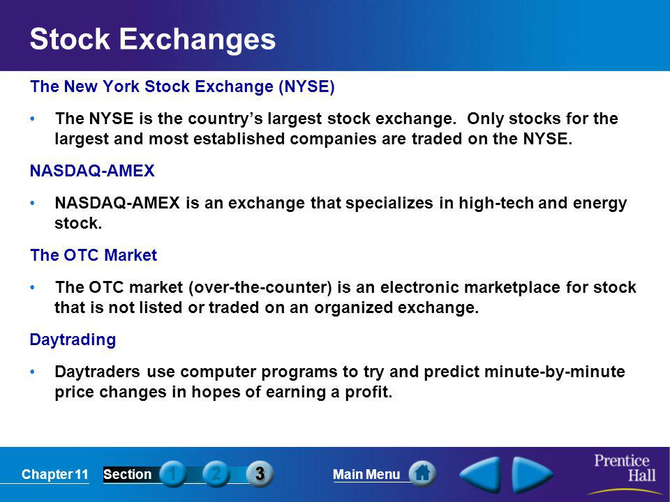 Stock Exchanges The New York Stock Exchange (NYSE)