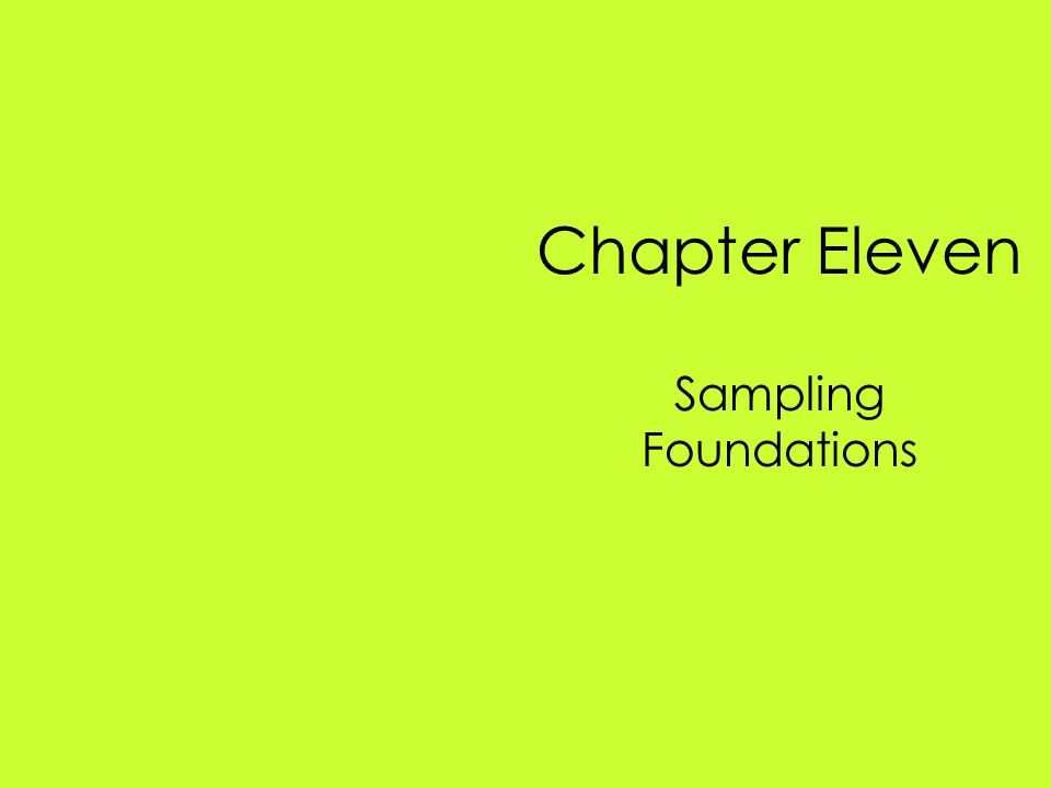 Chapter Eleven Sampling Foundations