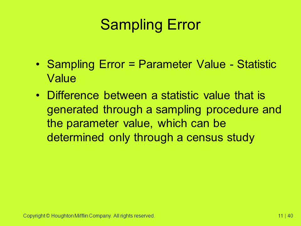 Sampling Error Sampling Error = Parameter Value - Statistic Value