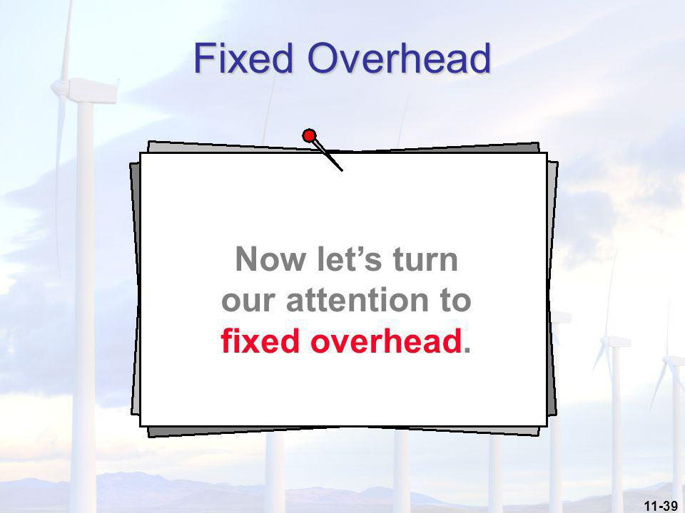 Now let's turn our attention to fixed overhead.