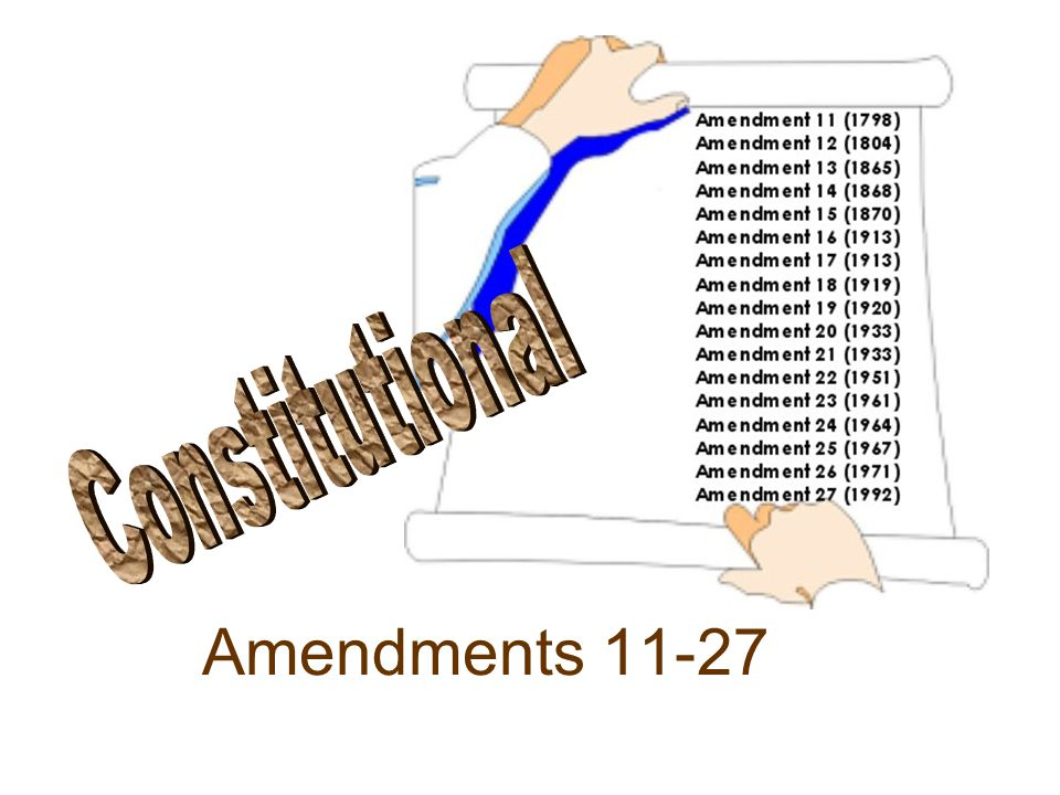 Constitutional Amendments 11-27