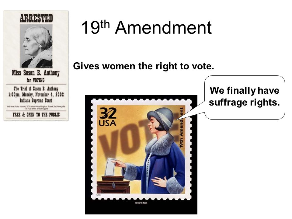 Gives women the right to vote. We finally have suffrage rights.