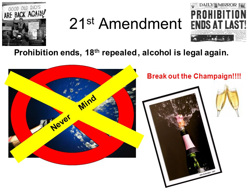 Prohibition ends, , alcohol is legal again.