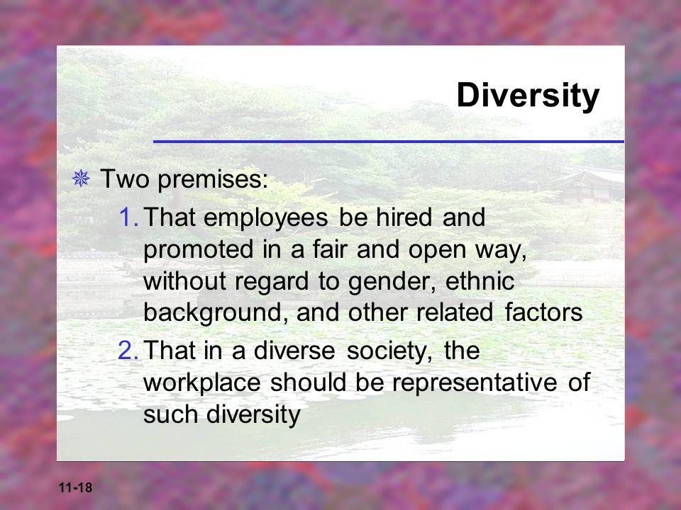 Diversity Two premises: