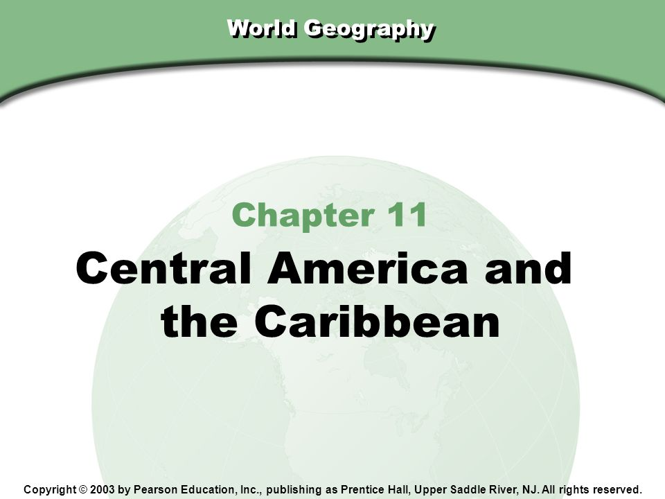 Central America and the Caribbean Chapter 11 World Geography