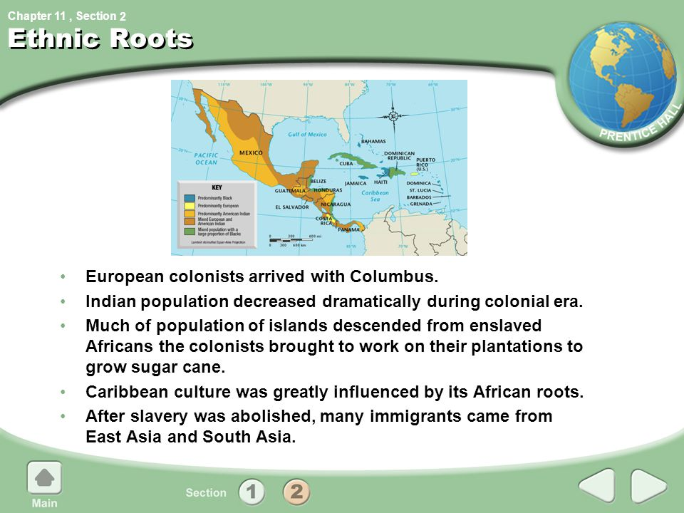 Ethnic Roots European colonists arrived with Columbus.