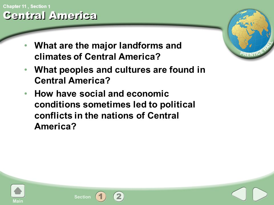 1 Central America. What are the major landforms and climates of Central America What peoples and cultures are found in Central America