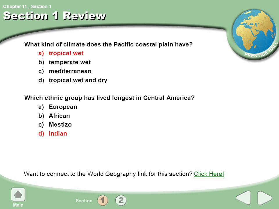 1 Section 1 Review. What kind of climate does the Pacific coastal plain have a) tropical wet. b) temperate wet.