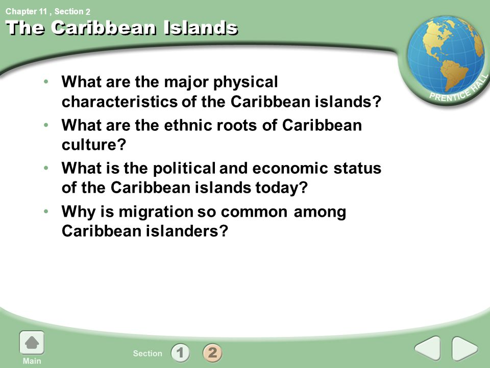 2 The Caribbean Islands. What are the major physical characteristics of the Caribbean islands What are the ethnic roots of Caribbean culture