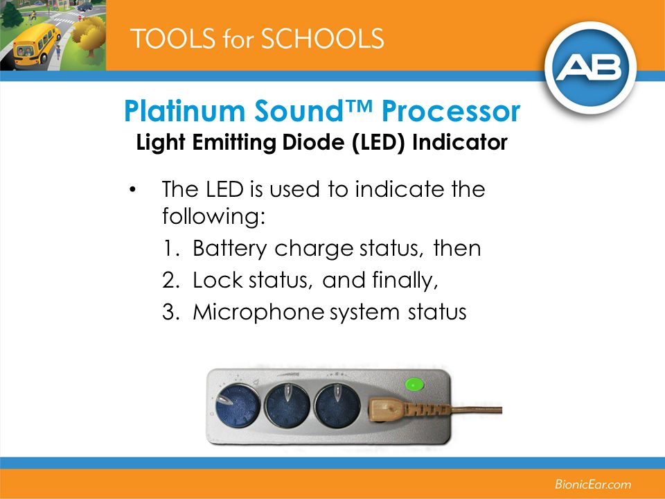 Platinum Sound™ Processor Light Emitting Diode (LED) Indicator