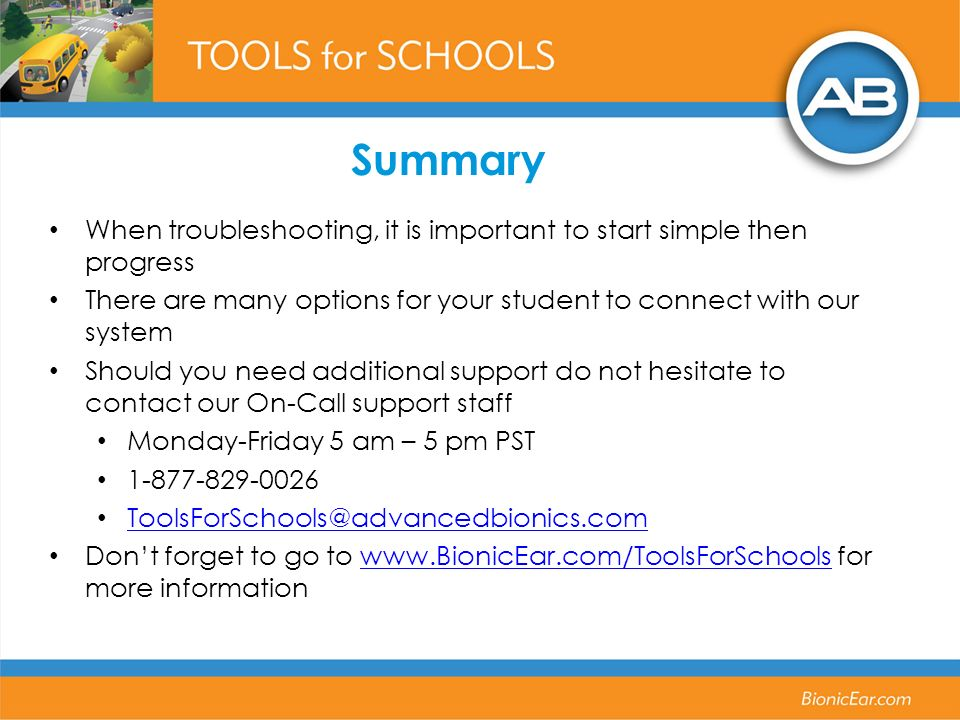 Summary When troubleshooting, it is important to start simple then progress. There are many options for your student to connect with our system.