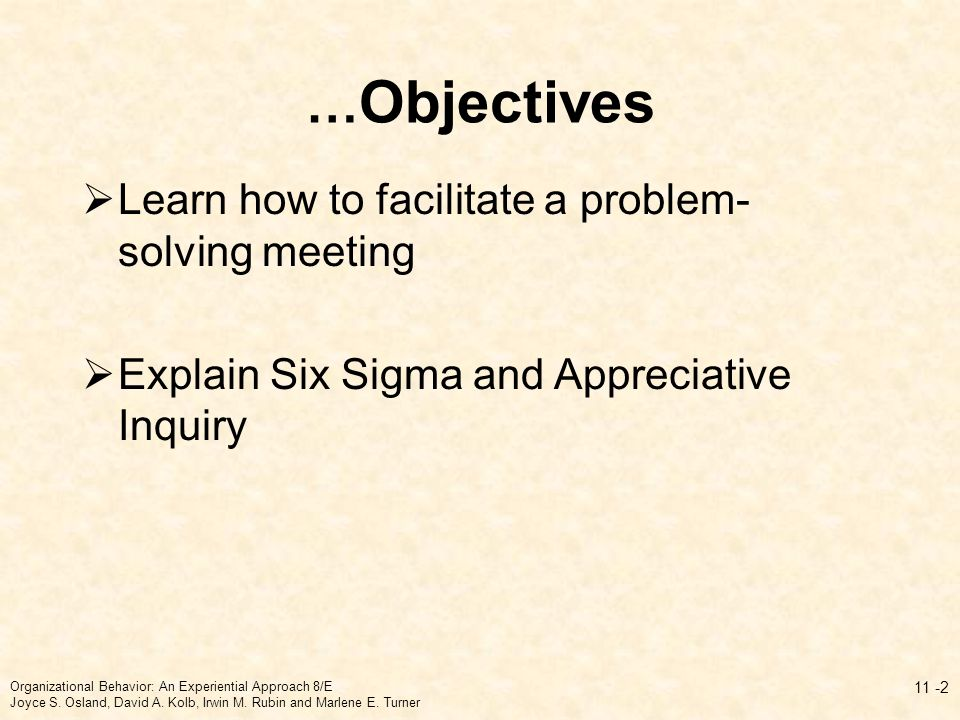 …Objectives Learn how to facilitate a problem-solving meeting