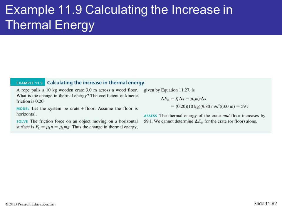 Example 11.9 Calculating the Increase in Thermal Energy