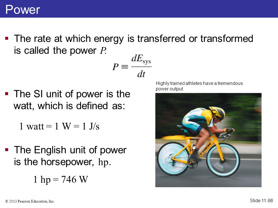 Power The rate at which energy is transferred or transformed is called the power P. Highly trained athletes have a tremendous.