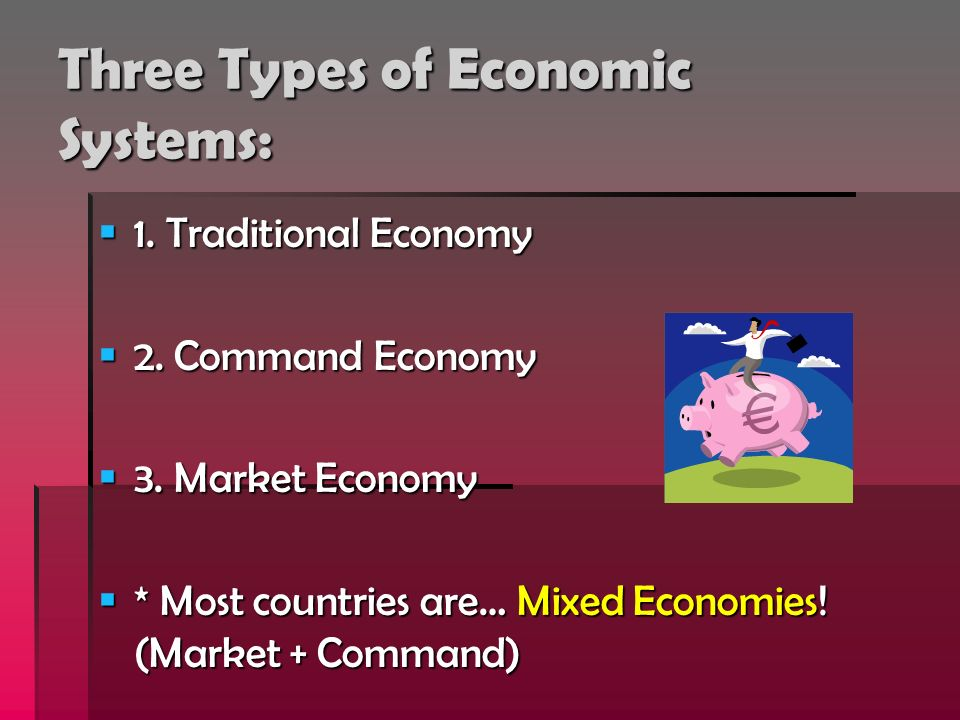 kinds of economic system Economic systems there are many different types of economic systems used throughout the world some examples are socialism, communism, and capitalism.