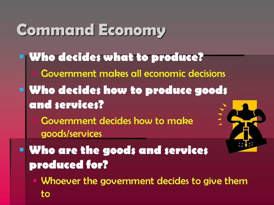 Command Economy Who decides what to produce