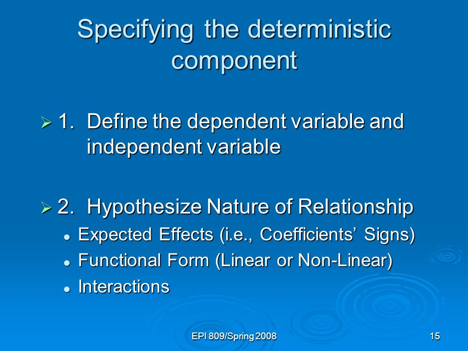 Specifying the deterministic component