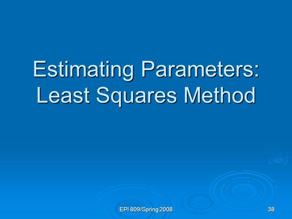 Estimating Parameters: Least Squares Method