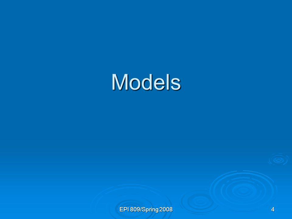 Models EPI 809/Spring 2008 3