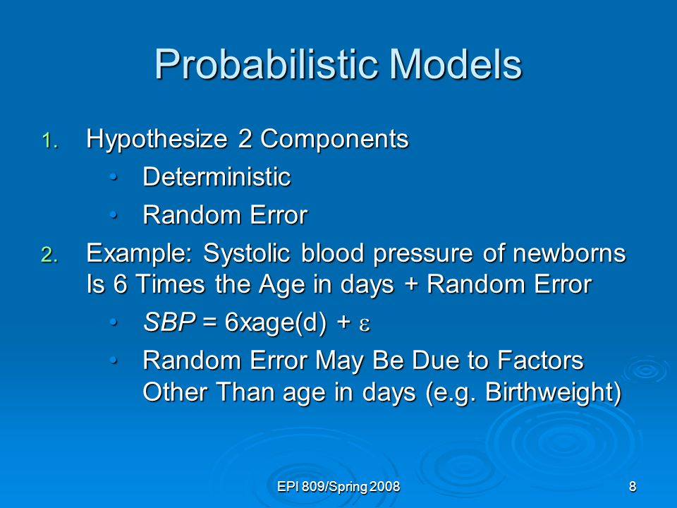 Probabilistic Models Hypothesize 2 Components Deterministic