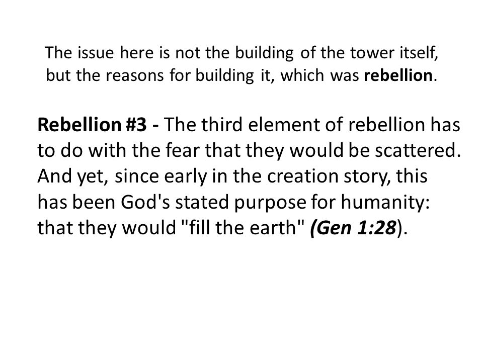 The issue here is not the building of the tower itself, but the reasons for building it, which was rebellion.