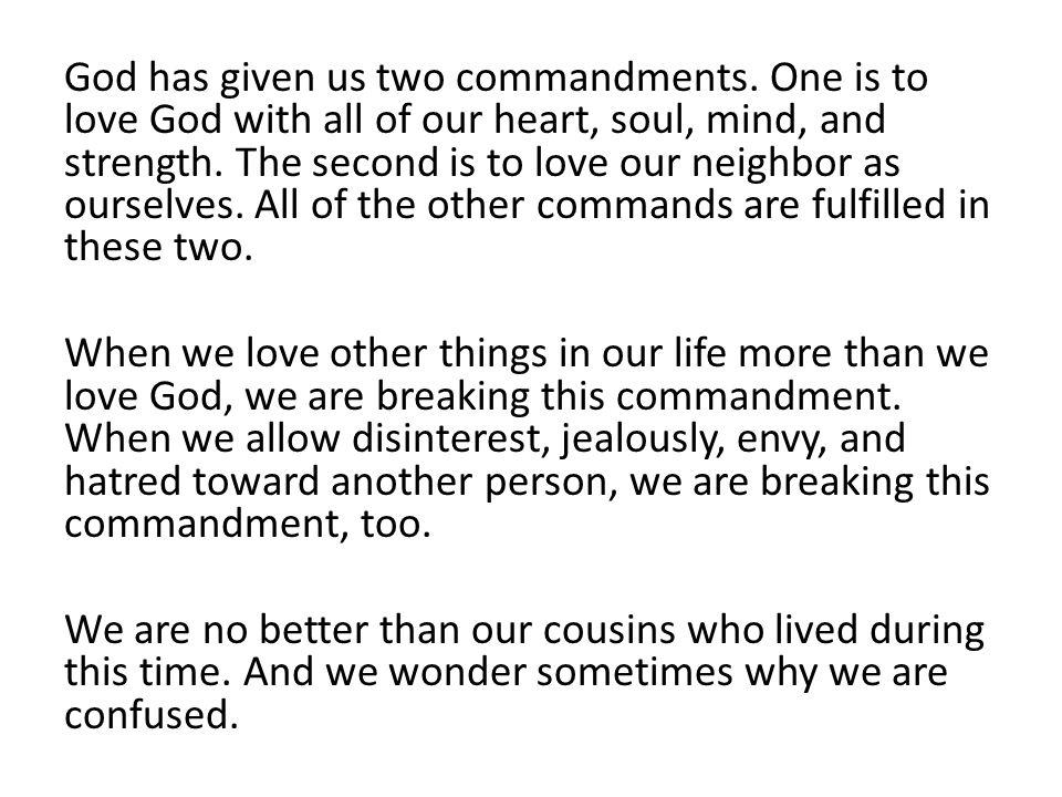 God has given us two commandments