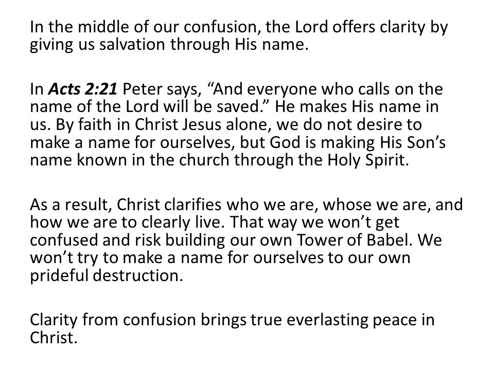 In the middle of our confusion, the Lord offers clarity by giving us salvation through His name.