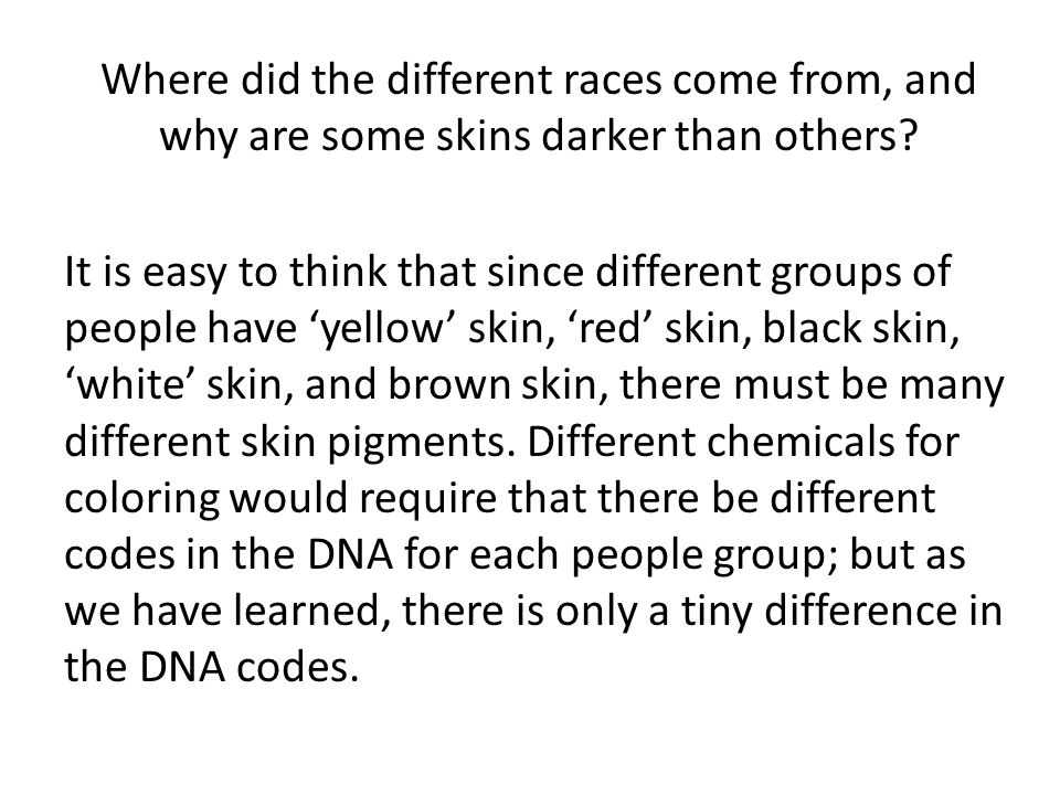 Where did the different races come from, and why are some skins darker than others.