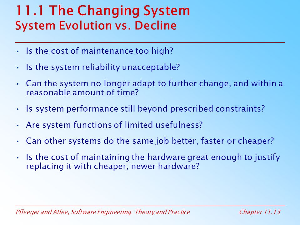 11.1 The Changing System System Evolution vs. Decline