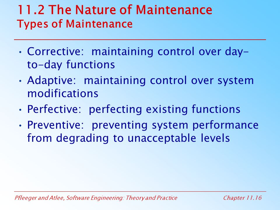 11.2 The Nature of Maintenance Types of Maintenance