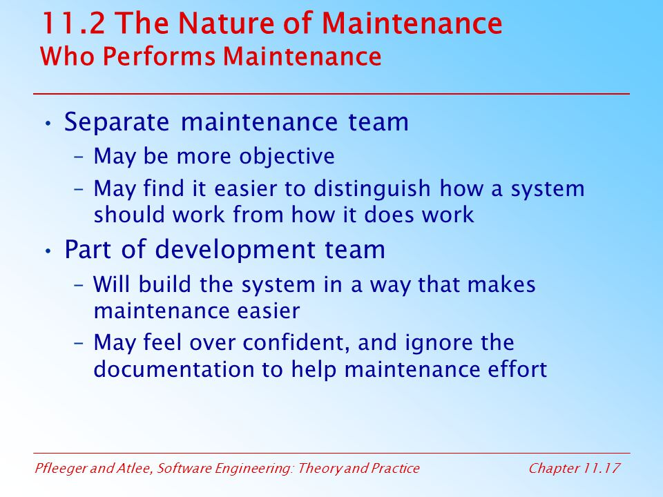 11.2 The Nature of Maintenance Who Performs Maintenance