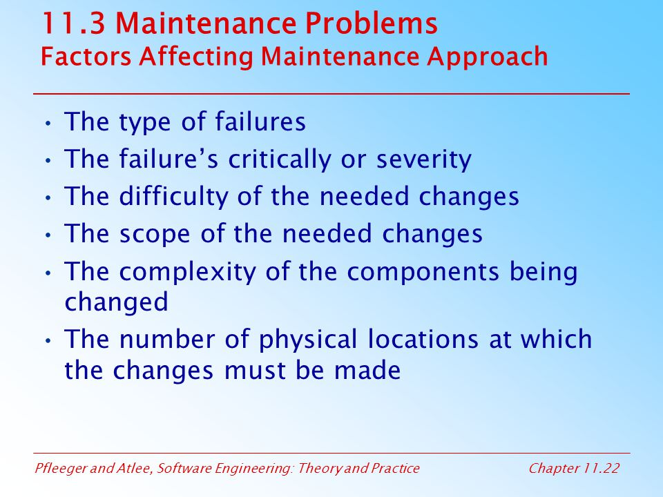 11.3 Maintenance Problems Factors Affecting Maintenance Approach
