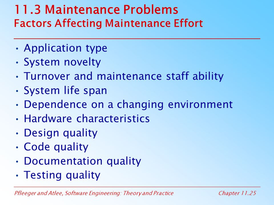 11.3 Maintenance Problems Factors Affecting Maintenance Effort