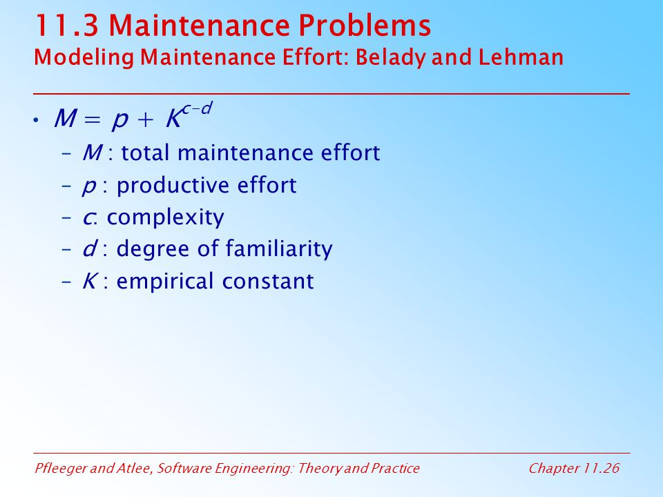 11.3 Maintenance Problems Modeling Maintenance Effort: Belady and Lehman