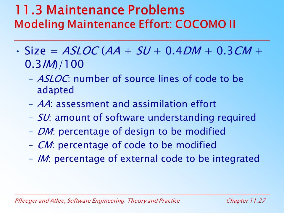 11.3 Maintenance Problems Modeling Maintenance Effort: COCOMO II