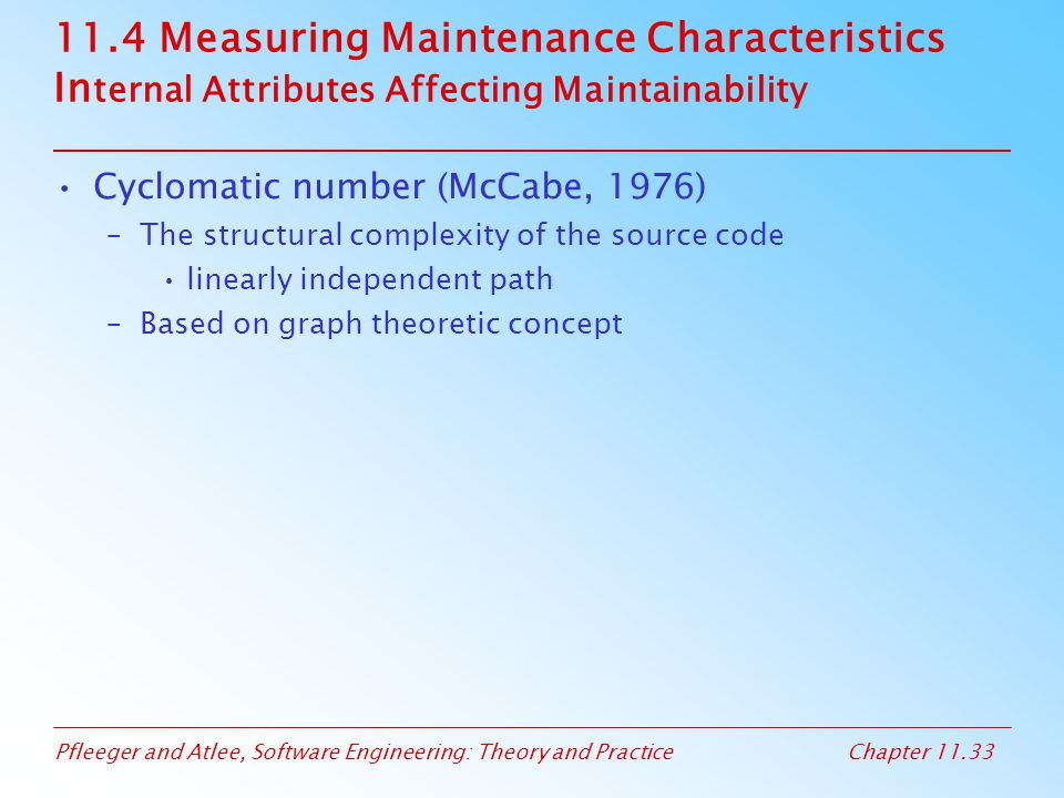11.4 Measuring Maintenance Characteristics Internal Attributes Affecting Maintainability