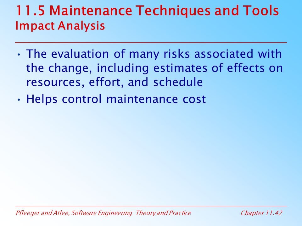 11.5 Maintenance Techniques and Tools Impact Analysis