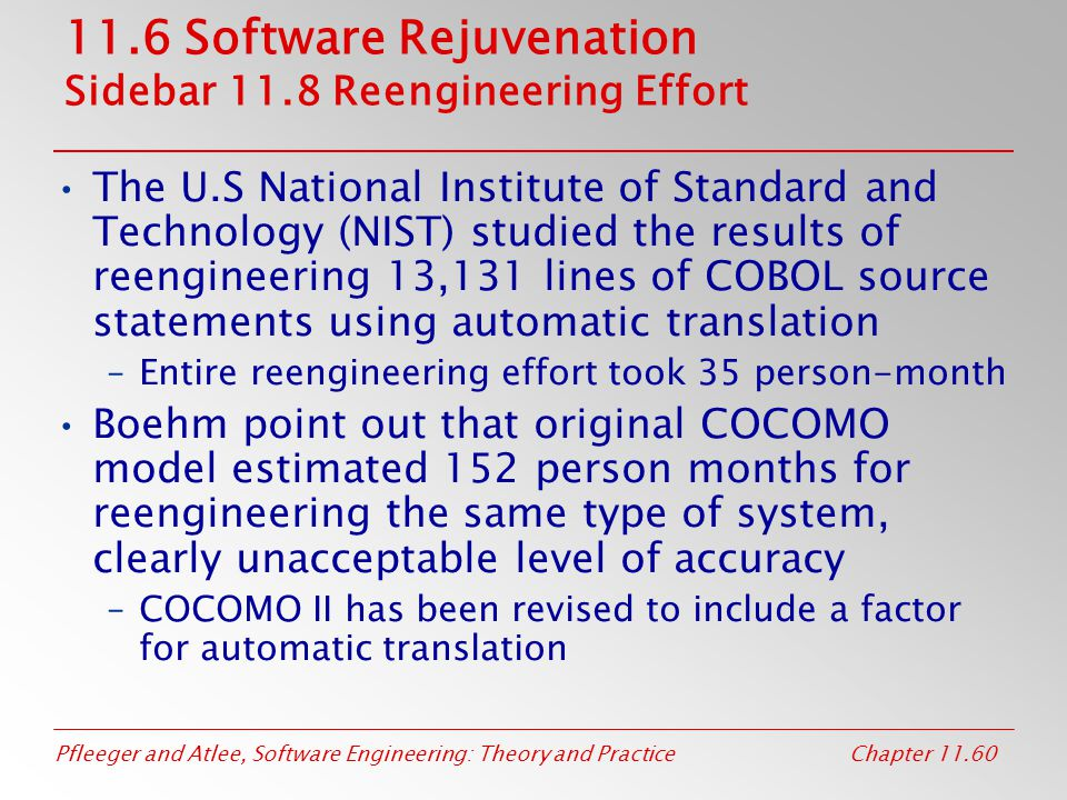 11.6 Software Rejuvenation Sidebar 11.8 Reengineering Effort